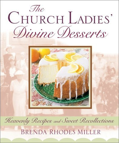 Books : The Church Ladies' Divine Desserts by Miller, Brenda Rhodes(January 7, 2003) Paperback