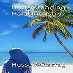 Understanding Halal Industry | Hussein Elasrag