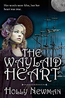 The Waylaid Heart by [Newman, Holly]