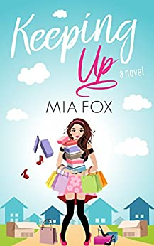 Keeping Up (Hollywood Hotties Book 2) by [Fox, Mia]