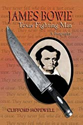 James Bowie: Texas Fighting Man