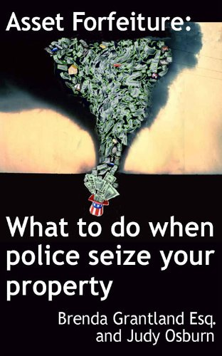 Asset Forfeiture: What to Do When Police Seize Your Property