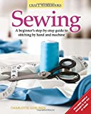 Sewing: A beginner's step-by-step guide to stitching by hand and machine (Craft Workbooks)