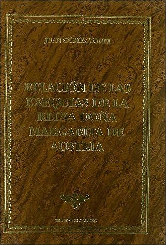 Relacion de las exequias que hiço la real audiencia del reyno de galiccia a magestad.Margarita Austria: Amazon.es: Juan Gomez Tonel: Libros
