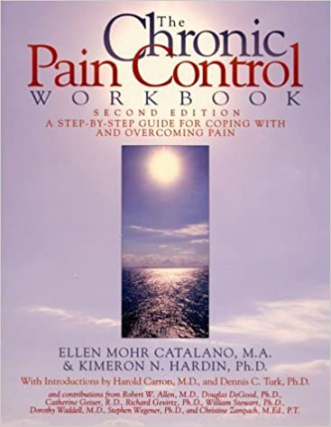 The Chronic Pain Control Workbook: A Step-By-Step Guide for Coping with and Overcoming Pain (New Harbinger Workbooks) by Ellen Mohr Catalano (1996-08-24)
