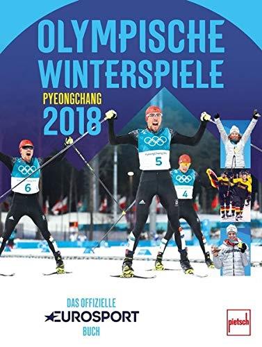 Olympische Winterspiele Pyeongchang 2018: Das offizielle EUROSPORT-Buch Gebundenes Buch – 1. März 2018 Dino Reisner Siegmund Dunker Martin Schmitt Sven Hannawald