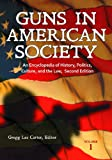 Guns in American Society, Ph.D., Gregg Lee Carter, 0313386706