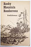img - for Rocky Mountain Rendezvous - A History of the Fur Trade Rendezvous 1825-1840 book / textbook / text book