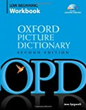 The Oxford Picture Dictionary, Second Edition: Lower-Beginner Workbook Pack