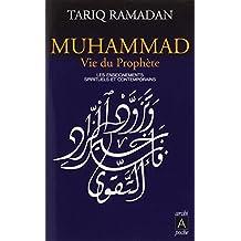 Muhammad, vie du prophète Les enseignements spirituels et contemp