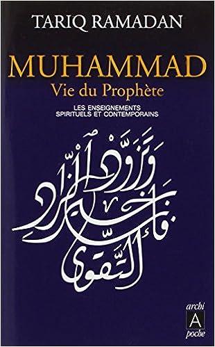 Muhammad : Vie du Prophète - Tariq Ramadan