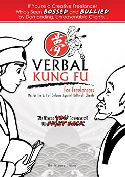 Verbal Kung Fu for Freelancers (1) by [Tuber, Jeremy]