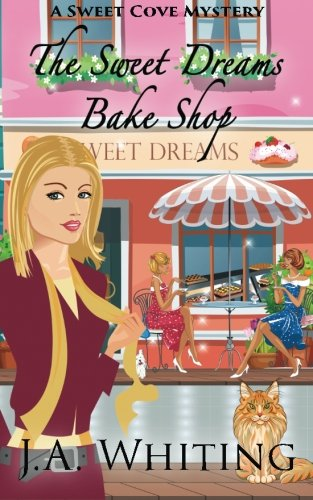 Cove Series - The Sweet Dreams Bake Shop (A Sweet Cove Mystery)