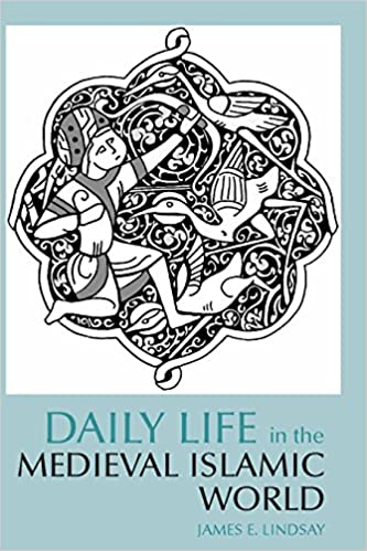 Amazon daily life in the medieval islamic world daily life daily life in the medieval islamic world daily life through history 1st edition fandeluxe Images