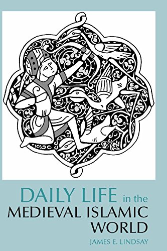 Daily Life in the Medieval Islamic World (Greenwood Press Daily Life Through History)