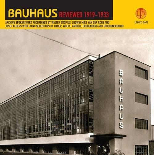 Bauhaus Reviewed 1919-1933: Walter Gropius, Ludwig Mies Van Der Rohe, Josef Albers: Walter Gropius, Luowig Mies Van Oer Rohe, Josef Albers