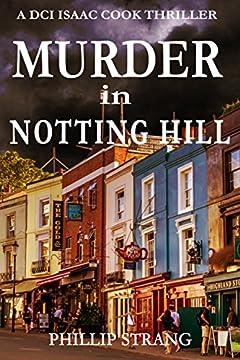 Murder in Notting Hill (DCI Cook Thriller Series Book 6)