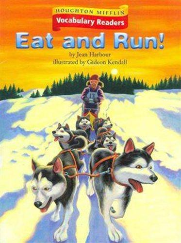 Houghton Mifflin Vocabulary Readers: Theme 1.1 Level 4 Eat And Run