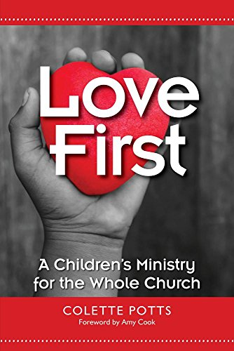 Love First: A Children's Ministry for the Whole Church