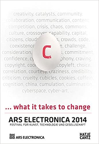 Book Ars Electronica 2014: C... What it Takes to Change by Gerfried Stocker (2014-09-15)