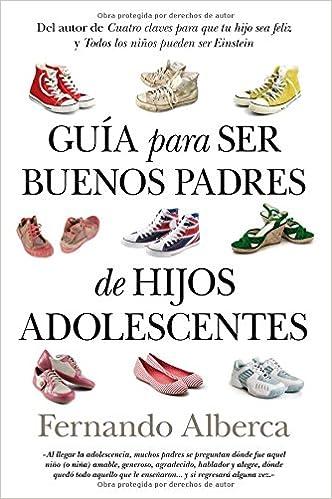 Guía para ser buenos padres de hijos adolescentes Padres educadores: Amazon.es: Fernando Alberca de Castro: Libros