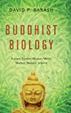 img - for Buddhist Biology: Ancient Eastern Wisdom Meets Modern Western Science book / textbook / text book