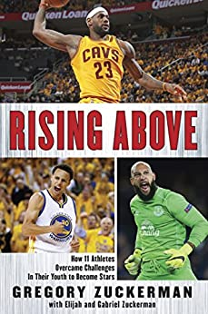 Rising Above: How 11 Athletes Overcame Challenges in Their Youth to Become Stars by [Zuckerman, Gregory, Zuckerman, Elijah, Zuckerman, Gabriel]