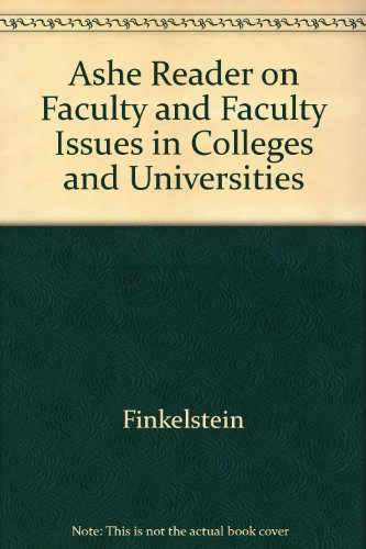 Ashe Reader on Faculty and Faculty Issues in Colleges and Universities (ASHE reader series)