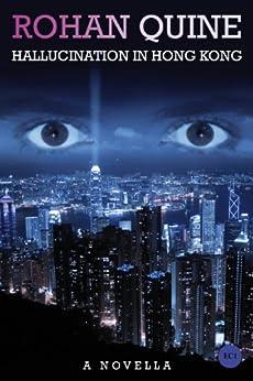 Hallucination in Hong Kong (English Edition) por [Quine, Rohan]