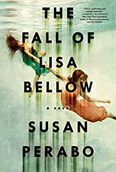 The Fall of Lisa Bellow: A Novel by [Perabo, Susan]