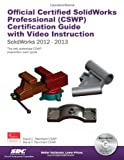 Official Certified SolidWorks Professional (CSWP) Certification Guide and Video Instruction, David Planchard and Marie Planchard, 1585038245
