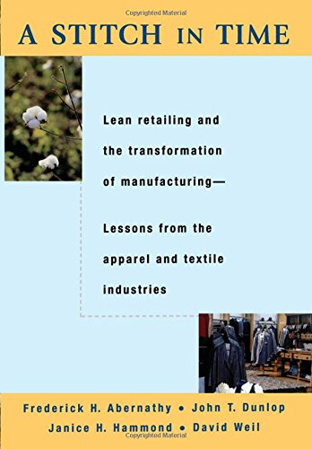 A Stitch in Time: Lean Retailing and the Transformation of Manufacturing-Lessons from the Apparel and Textile Industries