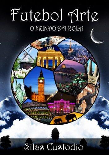 fan products of Futebol Arte: O Mundo da Bola (Futebol Universal) (Portuguese Edition)