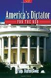 America's Dictator, Paul David Cook, 1462889697