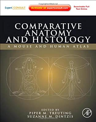 Comparative Anatomy and Histology: A Mouse and Human Atlas (Expert Consult: Online and Print)