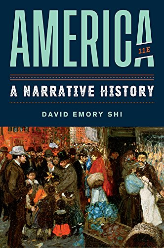America: A Narrative History (Eleventh Edition)  (Vol. One-Volume)