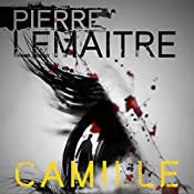 Camille: Camille Verhoeven, Book 3 | Pierre Lemaitre, Frank Wynne (translator)