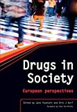 img - for Drugs in Society: The Epidemiologically Based Needs Assessment Reviews, Vols 1 & 2: European Perspectives by Jane Fountain (2007-02-20) book / textbook / text book
