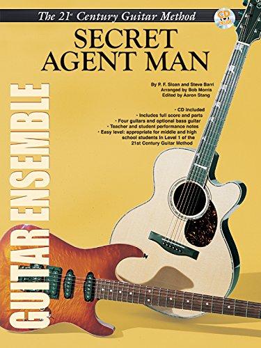 Belwin's 21st Century Guitar Ensemble -- Secret Agent Man: Score, Parts & CD (Belwin's 21st Century Guitar Course)