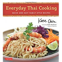 Everyday Thai Cooking: Quick and Easy Family Style Recipes [Thai Cookbook, 100 Recipes]