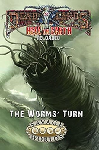 Download Hell on Earth: The Worms' Turn (softcover, Deadlands, S2P10801) pdf epub