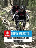 Top 5 Ways To Set Up Your Mountain Bike For Comfort