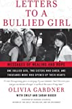 Letters to a Bullied Girl, Olivia Gardner and Emily Buder, 0061544620