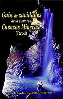 Guia De Cavidades De La Comarca Cuencas Mineras por Aa.vv. epub