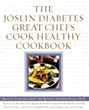 The Joslin Diabetes Great Chefs Cook Healthy Cookbook, Frances Towner Giedt and Bonnie Sanders Polin, 0743215885
