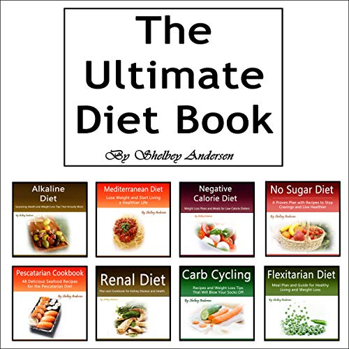 The Ultimate Diet Book: Dieting Tips and Weight Loss Tactics by Shelbey Andersen