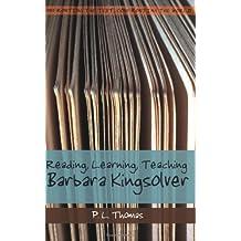 Reading, Learning, Teaching Barbara Kingsolver