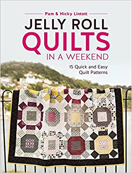 Jelly Roll Quilts in a Weekend: 15 Quick and Easy Quilt Patterns ... : jelly roll quilt pattern books - Adamdwight.com