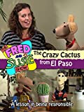 The Fred and Susie Show: The Crazy Cactus from El Paso