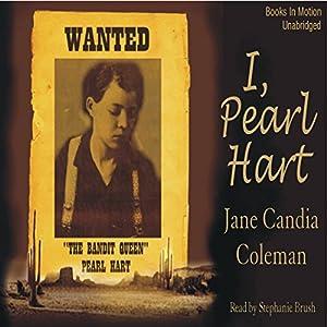 I, Pearl Hart Audiobook